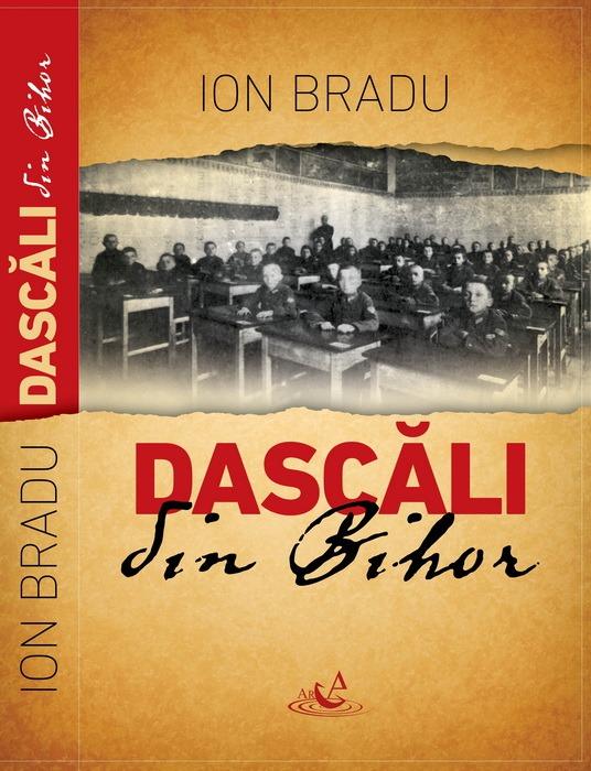 Dascăli din Bihor: Scriitorul Mircea Bradu lansează o carte scrisă de tatăl său, despre profesori ai judeţului din secolul trecut