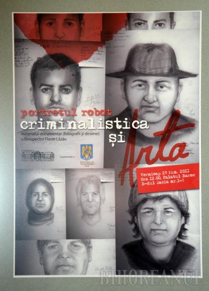 Criminalistul Florin Lăzău a expus, în premieră naţională, portrete robot ale infractorilor