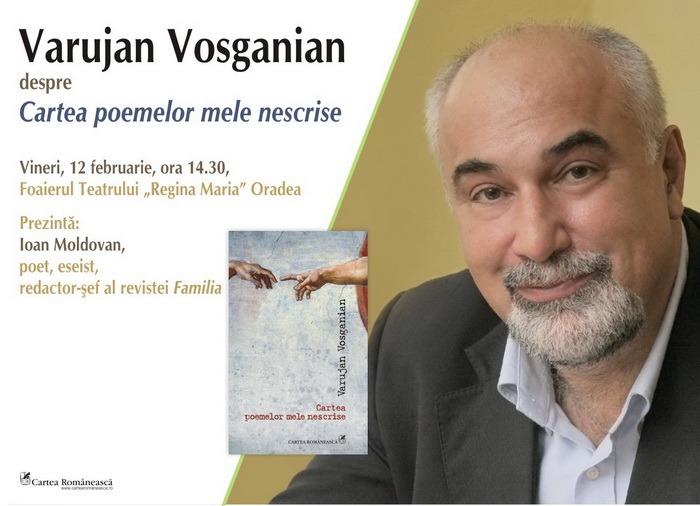Varujan Vosganian lansează la Oradea Cartea poemelor mele nescrise