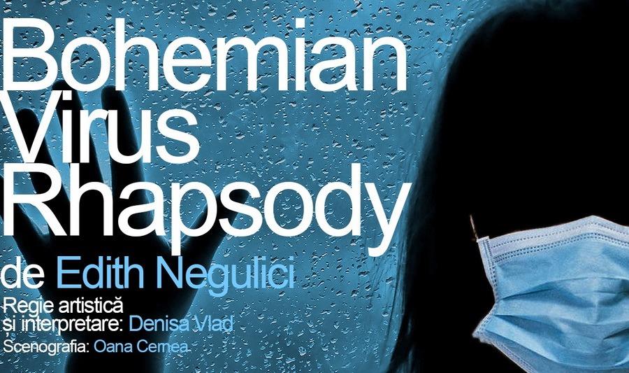 Bohemian Virus Rhapsody şi alte spectacole-lectură, pe pagina de Facebook a Teatrului Regina Maria