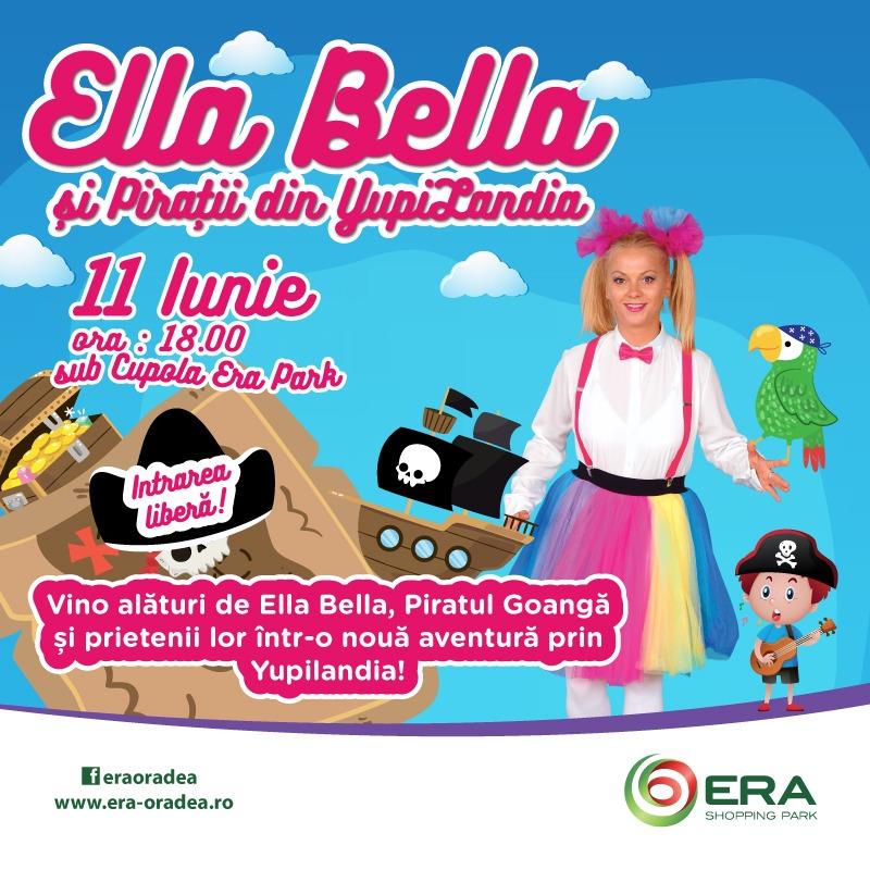 Ella Bella şi piraţii din YupiLandia invadează ERA Park Oradea!