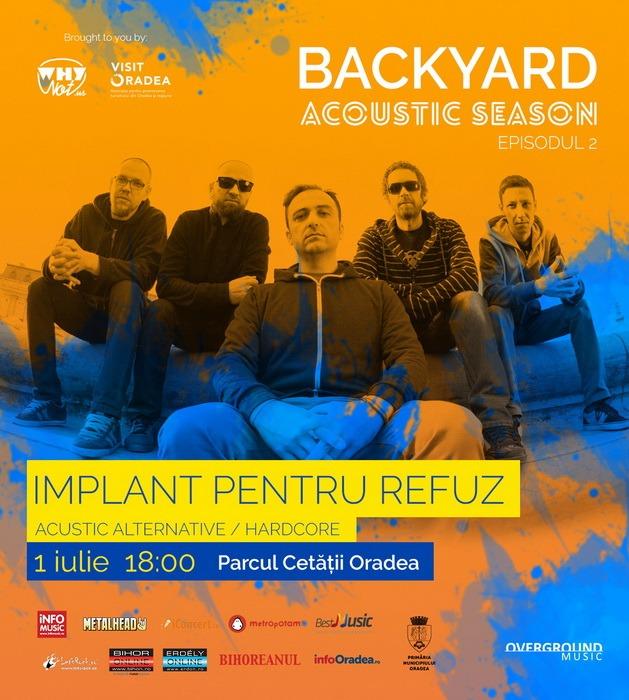 Backyard Acoustic Season: Implant Pentru Refuz cântă în Parcul Cetăţii